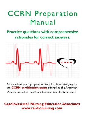 CCRN Preparation Manual by Cardio Nursing Education Associates