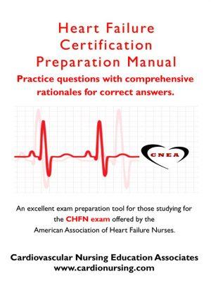 CHFN Preparation Manual by Cardio Nursing Education Associates
