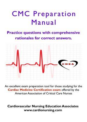 CMC Preparation Manual by Cardio Nursing Education Associates