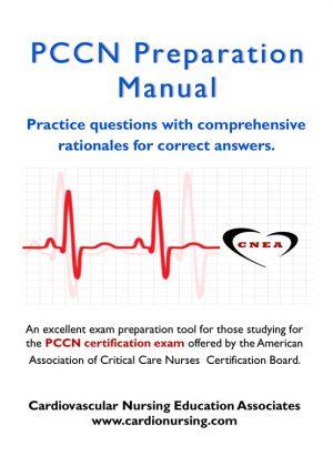 PCCN Preparation Manual by Cardio Nursing Education Associates