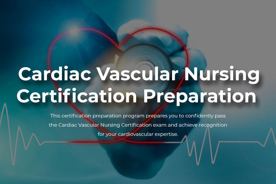 Cardiac Vascular Nursing Certification Review